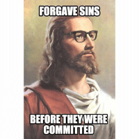 """Hipster Jesus"" - Haha!! 😂😂 TAG SOMEONE!: FORGIVE SINS  BEFORE THEY WERE  COMMITTED ""Hipster Jesus"" - Haha!! 😂😂 TAG SOMEONE!"