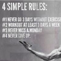 Simple.-.-@doyoueven 💯: 4 SIMPLE RULES  #1 NEVER GO 3 DAYS WITHOUT EXERCISE  #2 WORKOUT ATLEAST 3 DAYS A WEEK  #3 NEVER MISS MONDAY  #4 NEVER GIVE UP Simple.-.-@doyoueven 💯