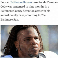 Damn smh full story posted on our app link in our bio HOODCLIPS app: Former Baltimore Ravens nose tackle Terrence  Cody was sentenced to nine months in a  Baltimore County detention center in his  animal cruelty case, according toThe  Baltimore Sun. Damn smh full story posted on our app link in our bio HOODCLIPS app