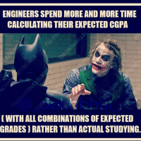 No one wants to study 😝😆-Bas kisi tarah Placement cell me bethne mil jaaye 😂😂: ENGINEERS SPEND MORE AND MORE TIME  CALCULATING THEIR EXPECTED CGPA  WITH ALL COMBINATIONS OF EXPECTED  GRADES ORATHER THAN ACTUAL STUDYING. No one wants to study 😝😆-Bas kisi tarah Placement cell me bethne mil jaaye 😂😂