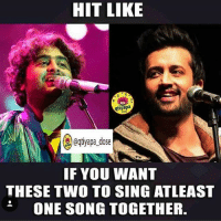 Ex's, Love, and Music: HIT LIKE  e agtiyapa dose  IF YOU WANT  THESE TWO TO SING ATLEAST  CONE SONGTOGETHER. Would be Epic Combo 😍👌🏻-Double Tap if they are your Fav ❤️-Their songs will make you miss your Ex 😂😂- @ommy_007 ✌🏻️-_-bollywood best singers-Atifaslam ArijitSingh-Love romance Music-TouchesTheSoul-credits : @Filmygyan