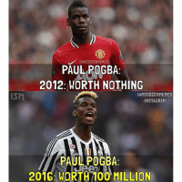 Paul Pogba👌-Double Tap! | Tag Friends | - - -Great Page >> -  @MYIBRAFACTS: IAMSOCCERMEMES  PAUL POGBA  2012: WORTH NOTHING  IAMSOCCERMEMES  ISM  INSTAGRAM  PAUL POGBA  2016 WORTH 100 MILLION Paul Pogba👌-Double Tap! | Tag Friends | - - -Great Page >> -  @MYIBRAFACTS