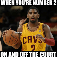 😁😂 Kyrie Irving's ex girlfriend (@kehlani ) cheated on Kyrie this past weekend 😳: WHEN YOU'RE NUMBER 2  ONBAMEMES  CAVS  ON AND OFF THE COURT 😁😂 Kyrie Irving's ex girlfriend (@kehlani ) cheated on Kyrie this past weekend 😳