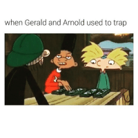 😭😭😭😭: when Gerald and Arnold used to trap 😭😭😭😭