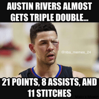 Austin Rivers had to get 11 stitches yesterday... 😬😂 nbamemes nba_memes_24: AUSTIN RIVERS ALMOST  GETS TRIPLEDOUBLE...  @nba memes 24  21 POINTS, 8 ASSISTS, AND  11 STITCHES Austin Rivers had to get 11 stitches yesterday... 😬😂 nbamemes nba_memes_24