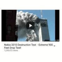 Go follow @namaste.at.home.dad she made this: Nokia 3310 Destruction Test Extreme 900  Feet Drop Test!  1,238,472 views  D 2:50 Go follow @namaste.at.home.dad she made this