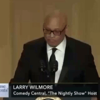 "LarryWilmore a savage too 😭 he said ""My Nigga"" at the White House Correspondents Dinner.: ISe  ents  LARRY WILMORE  Comedy Central, ""The Nightly Show"" Host LarryWilmore a savage too 😭 he said ""My Nigga"" at the White House Correspondents Dinner."