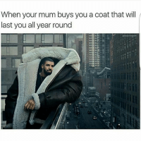 😂😂😂😂💯 lmao (@_hereforthebanter) Drake Views Petty: When your mum buys you a coat that will  last you all year round 😂😂😂😂💯 lmao (@_hereforthebanter) Drake Views Petty
