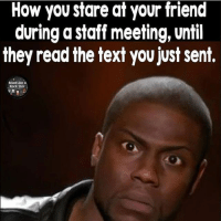 Betch....make eye contact with me teacherlife: How you stare at your friend  during staff meeting, until  they read the text you just sent.  Read like a  Rock Star Betch....make eye contact with me teacherlife