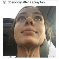 me: tip: do not cry after a spray tan me