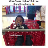Af, Funny, and High AF: When You're High AF But Hear  Something Funny  HoodClips.com Bruhhhhh sooo accurate 😂😂