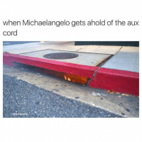 Funny, Michaelangelo, and Gang: when Michaelangelo  gets ahold of the aux  cord Turtle Gang. 🔥