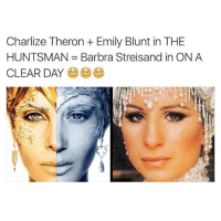 Mind blowing barbrastreisand babrameme meme: Charlize Theron Emily Blunt in THE  HUNTSMAN Barbra Streisand in ON A  CLEAR DAY Mind blowing barbrastreisand babrameme meme