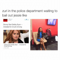 Disney, Driving, and Drunk: zuri in the police department waiting to  bail out jessie like  Disney Star Debby Ryan  Arrested for Drunk Driving  Disney Star Debby Ryan Arrested for  Drunk Driving  tmz.com LMFAO