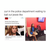 Disney, Driving, and Drunk: zuri in the police department waiting to  bail out jessie like  TMZ  Disney Star Debby Ryan  Arrested for Drunk Driving  Disney Star Debby Ryan Arrested for  Drunk Driving  tmz.com OK THESE ARE SO FUNNY