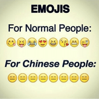 EMOJIS  For Normal People:  For Chinese People: 😁😁