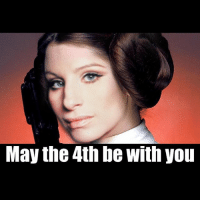 barbrastreisand barbrameme meme maythe4thbewithyou starwars: May the 4th be with you barbrastreisand barbrameme meme maythe4thbewithyou starwars