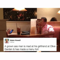 Ass, Funny, and Olive Garden: Adam Howell  Cahow  A grown ass man is mad at his girlfriend at Olive  Garden & has made a menu fort At least he bought her a soda