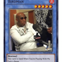 😭😭😭 tagafriend twistcomedy: BIRDMAN  REVOLT  IRESPEKK]  This Card Is Used When You're Playing With My  Fuck'n Name 😭😭😭 tagafriend twistcomedy
