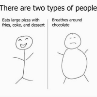 There are two types of people  Eats large pizza with  Breathes around  fries, coke, and dessert  chocolate Double Tap if same 😝 Leftone 😋-TAG all your buddies 😜😝😂- @ommy_007