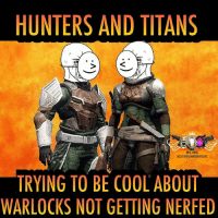 Lol we Koo-Admin-@destinyguardianmeme-------------------destinymeme destinymemes destinyfail destiny crota guardian glimmer gamer meme nightfall gamer gamermeme nerd destinythegame ironbanner crucible xur psn xboxone gjallarhorn bungie destinycommunity houseofwolves videogames trialsofosiris thetakenking destinyguardianmeme destinyfunny ps3 ps4 xbox xboxone: HUNTERS AND TITANS  WE ARE  DESTINYGUAROIHMMEME  TRYING TO BE COOL ABOUT  WARLOCKS NOT GETTING NERFED Lol we Koo-Admin-@destinyguardianmeme-------------------destinymeme destinymemes destinyfail destiny crota guardian glimmer gamer meme nightfall gamer gamermeme nerd destinythegame ironbanner crucible xur psn xboxone gjallarhorn bungie destinycommunity houseofwolves videogames trialsofosiris thetakenking destinyguardianmeme destinyfunny ps3 ps4 xbox xboxone