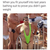 Burpees Meme: When you fit yourself into last years  bathing suit to prove you didn't gain  weight