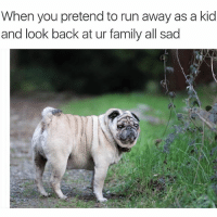 Nice meme @bustle: When you pretend to run away as a kid  and look back at ur family all sad Nice meme @bustle