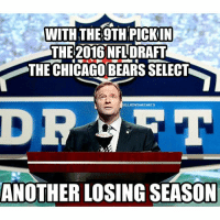 THE BEARS PICK IS IN!! BearsSuck Chicago NFL: WITH THE 9TH PICKIN  THE 2016 NFL DRAFT  THE CHICAGO BEARS SELECT  GRLIOMSMIEMES  DR RT  ANOTHER LOSING SEASON THE BEARS PICK IS IN!! BearsSuck Chicago NFL