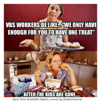 """Who are our VBS workers?-@gmx0-BaptistMemes-VBS VacationBibleSchool-repost from @relatable_baptist_memes!: VBS WORKERS BE LIKE WE ONly HAVE  ENOUGH FOR YOUTO HAVE ONE TREAT""""  AFER THE KIDSARE GONE  repost from @relatable baptist memes by ebaptistmemes Who are our VBS workers?-@gmx0-BaptistMemes-VBS VacationBibleSchool-repost from @relatable_baptist_memes!"""