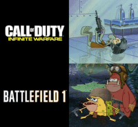 Battlefield: CALL DUTY  INFINITE WARFARE  BATTLEFIELD 1
