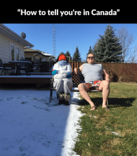 """Happens every time...: """"How to tell you're in Canada"""" Happens every time..."""