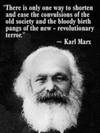 "Happy birthday to Karl Marx: ""There is only one way to shorten  and ease the convulsions of the  old society and the bloody birth  pangs of the new revolutionary  terror.  Karl Mark Happy birthday to Karl Marx"