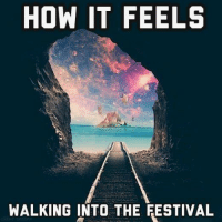 True dat: HOW IT FEELS  WALKING INTO THE FESTIVAL True dat
