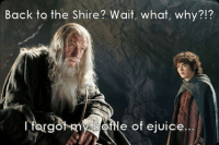wait what: Back to the Shire? Wait, what, why?!?  forgot my bottle of ejuice