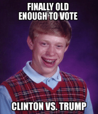 Bad Luck young American Millennials.: ENOUGH VOTE  CLINTON VS TRUMP Bad Luck young American Millennials.