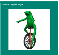 dat boi revealed: I think it's a green bicycle. dat boi revealed