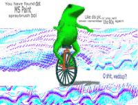 You have founddat  MS Paint  spray brush boi  Like dis pic  or you will  the90s again!  never remember  O shit, waddup? ~ Here come dat boi ~