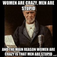 The fact of life Credits: WOMEN ARE CRAZY, MEN ARE  STUPID  AND THE MAIN REASON WOMEN ARE  CRAZY IS THAT MEN ARE STUPID  net The fact of life Credits