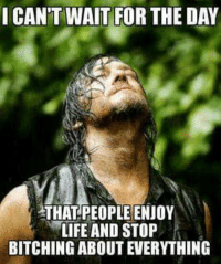 A Message From Daryl Dixon: I CAN'T WAIT FOR THE DAY  THAT PEOPLE ENJOY  LIFE AND STOP A Message From Daryl Dixon