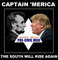 CAPTAIN 'MERICA  CAPTAIN  MERICA  PRE-CIVIL WAR  THE SOUTH WILL RISE AGAIN Captain 'Merica: Pre-Civil War