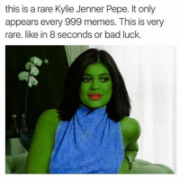 rare: this is a rare Kylie Jenner Pepe. only  appears every 999 memes. This is very  rare. like in 8 seconds or bad luck.
