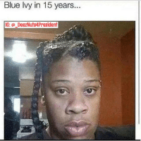 That's JayZ's Daughter For Sure Aint No DNA Test Telling Me Different 😂: Blue Ivy in 15 years.  IG: o DeezNuts4President That's JayZ's Daughter For Sure Aint No DNA Test Telling Me Different 😂