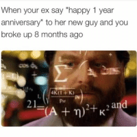 """Ex's, Funny, and Ups: When your ex say """"happy 1 year  anniversary"""" to her new guy and you  broke up 8 months ago  4K (11- K)  and  201  A n) +K Ummm wtf ? 🤔-TagAFriend-FollowMeForFunnyStuff"""