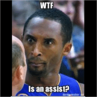 WTF  Is an assist memes nba nbamemes money kobe kobebryant spurs lakers miamiheat miami mvp wtf wins harden jamesharden ref scary skills sucky faith pizza people problems