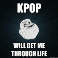KPOP  WILL GET ME  THROUGH LIFE WRONG. Kpop. IS my life;) Kpop kpopmemes memes funnymemes funny life Korean stuff instagood unique girls fans
