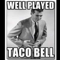 tacotuesday lol tacobell wellplayed yoquierotacobell: WELL PLAYED  TACO BELL tacotuesday lol tacobell wellplayed yoquierotacobell
