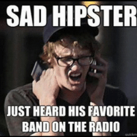 Funny Meme Pictures: SAD HIPSTER  JUST HEARD HIS FAVORITE  BANDON THE RADIO