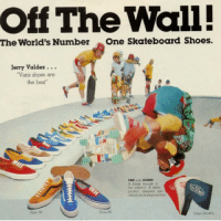 "shoes: Off The Wall!  The World's Number  One Skateboard shoes.  Jerry Valdez  ""Vans shoes are  the best  VAN GUARD  95  Style 36"