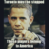 Obama gets reelected and half of baseball gets traded to Canada? coincidence? Bluejays baseball mlb: Toronto must be stopped  facebook ComMThe MLBMemes  Those players belong  to America  Meme creator Obama gets reelected and half of baseball gets traded to Canada? coincidence? Bluejays baseball mlb