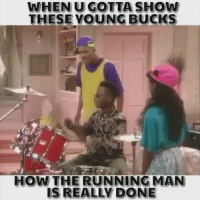 Weak asf 😂😂😂😂😭: WHEN U GOTTA SHOW  THESE YOUNG BUCKS  HOW THE RUNNING MAN  IS REALLY DONE Weak asf 😂😂😂😂😭
